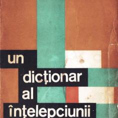 UN DICTIONAR AL INTELEPCIUNII de THEOFIL SIMENSCHY VOLUMUL I - Enciclopedie