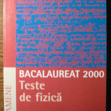 Carte - Alexandru Burcin, Mircea Fronescu, Adriana Ghita, Andrei Petrescu - Bacalaureat 2000 - Teste de fizica - Teste Bacalaureat