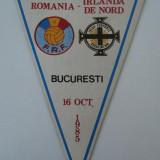 fanion de colectie FOTBAL ROMANIA-IRLANDA DE NORD,Bucuresti,16.oct.1985