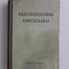Radiokeszulekek kapcsolasai - Scheme radio aparate radio din anii 1930 - 1950, Alta editura