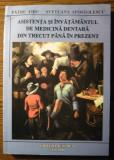 Carte - Patru Firu, Svetlana Apostolescu - Asistenta si invatamantul de medicina dentara din trecut pana in prezent