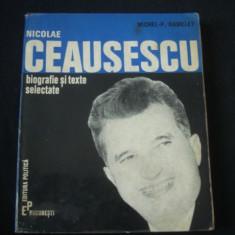 MICHEL P. HAMELET - NICOLAE CEAUSESCU * BIOGRAFIE SI TEXTE SELECTATE {1971}
