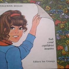 SUB CERUL COPILARIEI NOASTRE - Valentin Desliu - Carte poezie copii