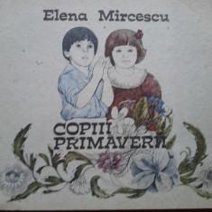 COPII PRIMAVERII - Elena Mircescu - Carte poezie copii
