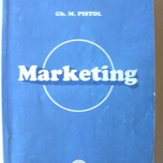"MARKETING, Ed. III, Gh. Pistol, 2004. Universitatea ""SPIRU HARET"". Absolut noua - Curs marketing"