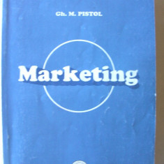 MARKETING, Ed. III, Gh. Pistol, 2004. Universitatea