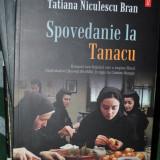 SPOVEDANIE LA TANACU -TATIANA NICULESCU BRAN - Roman, Polirom, Anul publicarii: 2012