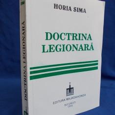 HORIA SIMA - DOCTRINA LEGIONARA [ EDITIA 2-A ] - BUCURESTI - 1995 * - Istorie