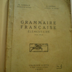 N.SERBAN si N.DJIONAT - GRAMMAIRE FRANCAISE - ELEMENTAIRE -COLLECTION LUTETIA - 1933 - Carte veche