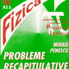 PROBLEME RECAPITULATIVE DE FIZICA de MIHAIL PENESCU ED. ALL - Culegere Fizica