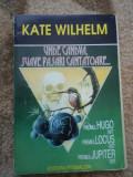 Kate Wilhelm unde candva suave pasari cantatoare carte SF pygmalion hugo 1977, Alta editura