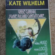 Kate Wilhelm unde candva suave pasari cantatoare carte SF pygmalion hugo 1977