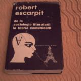 Robert Escarpit - De la sociologia literaturii la teoria comunicarii