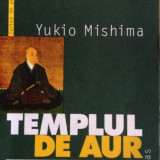 Y. Mishima - Templul de aur, Humanitas, 2000