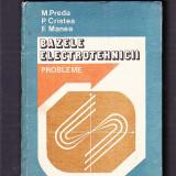 M. PREDA -P. CRISTEA -F. MANEA - BAZELE -ELECTROTEHNICII -PROBLEME - Carti Electrotehnica