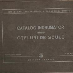 (C4187) CATALOG INDRUMATOR PENTRU OTELURI SI SCULE, EDITURA TEHNICA - Carti Metalurgie