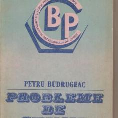 (C4182) PROBLEME DE CHIMIE DE PETRU BUDRUGEAC, EDITURA ACADEMIEI RSR, 1986
