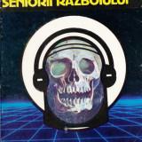 SENIORII RAZBOIULUI de GERARD KLEIN - Roman, Anul publicarii: 1992