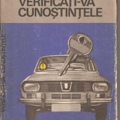 (C4191) VERIFICATI-VA CUNOSTINTELE, EDITURA STIINTIFICA, 1971, INSPECTORATUL GENERAL AL MILITIEI, DIRECTIA CIRCULATIE - Carti auto