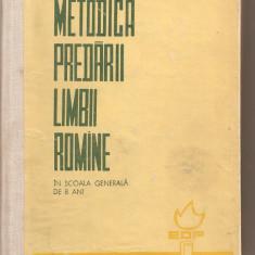 (C4190) METODICA PREDARII LIMBII ROMANE IN SCOALA GENERALA DE 8 ANI DE STANCIU STOIAN SI COLECTIVUL, EDP, 1964