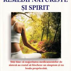 TRATAMENTE PRIN REMEDII NATURISTE SI SPIRIT de VIOREL OLIVIAN PASCANU - Carte Medicina alternativa