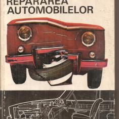 (C4173) REPARAREA AUTOMOBILULUI DE AL. GROZA SI I. GHITA, EDITURA TEHNICA, 1972 - Carti auto