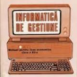 Informatica de gestiune - Manual pentru licee economice clasa a XII-a - Manual scolar didactica si pedagogica, Clasa 12, Didactica si Pedagogica