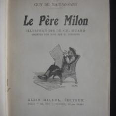 GUY DE MAUPASSANT - LE PERE MILON {illustrations de CH. HUARD, gravure sur bois par G. LEMOINE, editie princeps, 1904}