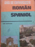 GHID DE CONVERSATIE ROMAN - SPANIOL - Dan Munteanu, Alta editura