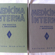 MEDICINA INTERNA, Vol. I+II, Coord. Acad. Prof. Dr. I. Bruckner, 1979. Carti noi - Carte Diagnostic si tratament