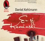 Daniel Kehlmann - Eu si Kaminski, Humanitas, 2009