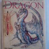 Cum sa cresti si sa ingrijesti un dragon - John Topsell ( contine ilustratii ) / C42G - Carte educativa