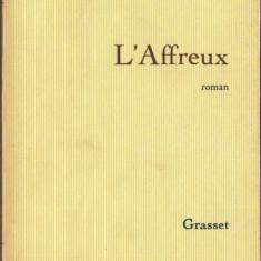L'AFFREUX de FRANZ-OLIVIER GIESBERT (IN LIMBA FRANCEZA)