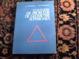 Culegere de probleme de geometrie superioara  - I. D. Teodorescu