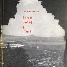 I. Rahoveanu, cu dedicatie si autograf - Intre cetati si rauri - Carte de calatorie