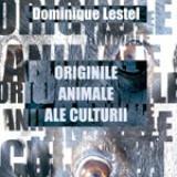 Originile animale ale culturii de Dominique Lestel, Trei
