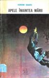 APELE INAINTEA MARII de CICERONE SBANTU, 1991