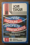 Carte - Ion Tugui - Vise, viziuni, profetii, premonitii