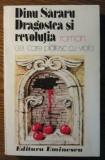 Carte - Dinu Sararu - Dragostea si revolutia - Cei care platesc cu viata
