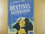 G. Dimmer Destinul astrologic horoscopul fiecaruia Editura Vatra 1946
