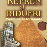 Guy Rachet-Kefren si Didufri*Piramida neterminata - Istorie