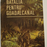 BATALIA PENTRU GUADALCANAL - General de brigada (r.) Samuel B. Griffith ll - Roman, Anul publicarii: 1987
