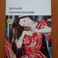 PICTURA EXCOMUNICATA - Walter Mehring, Alta editura