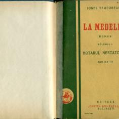 LA MEDELENI - Hotarul nestatornic - vol.1 - IONEL TEODOREANU - editia a III-a