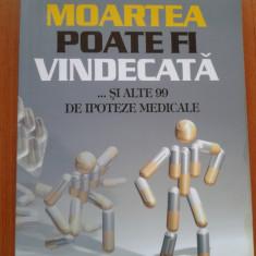 MOARTEA POATE FI VINDECATA - Roger Dobson - Carte dezvoltare personala