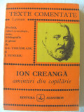 "TEXTE COMENTATE Lyceum: ""ION CREANGA. Amintiri din copilarie"", 1976. Carte noua"