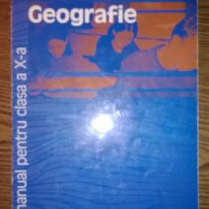 Carte - Silviu Negut, Gabriela Apostol, Mihai Ielenicz - Geografie - Manual pentru clasa a X-a - Manual scolar humanitas, Clasa 10, Humanitas