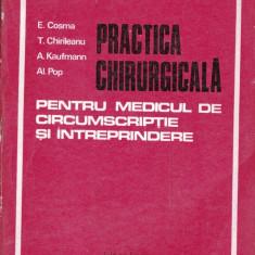 PRACTICA CHIRURGICALA PENTRU MEDICUL DE CIRCUMSCRIPTIE de E COSMA - Carte Chirurgie