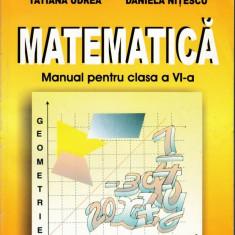 MATEMATICA - MANUAL PT CLASA A VI A de TATIANA URDEA si DANIELA NITESCU ED. DIDACTICA - Manual scolar didactica si pedagogica, Clasa 6, Didactica si Pedagogica