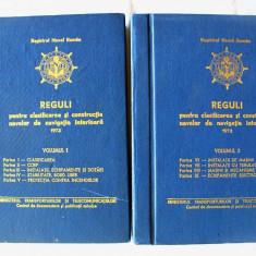 """""""REGULI PENTRU CLASIFICAREA SI CONSTRUCTIA NAVELOR DE NAVIGATIE INTERIOARA 1973"""", Vol. 1 si 2, Registrul Naval Roman. Absolut noi - Carti Transporturi"""